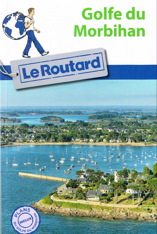 Guide du routard : Golfe du Morbihan.